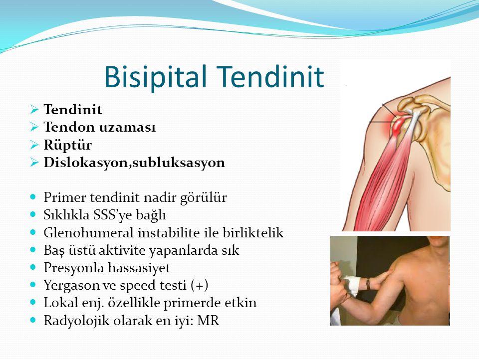 Bisipital Tendinit Tendinit Tendon uzaması Rüptür