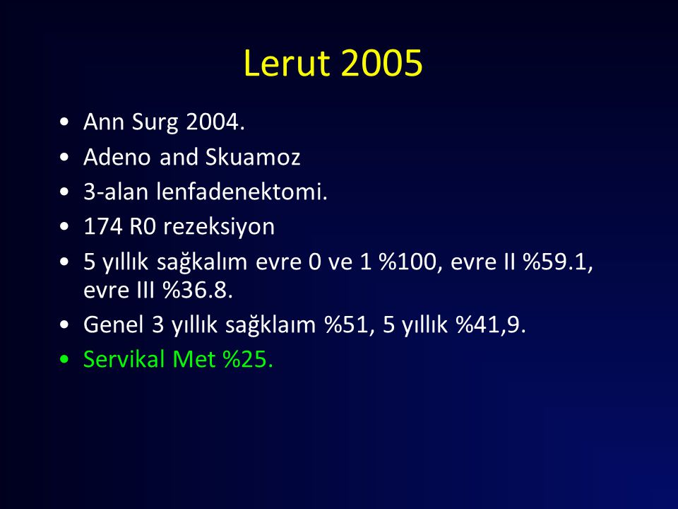 Lerut 2005 Ann Surg 2004. Adeno and Skuamoz 3-alan lenfadenektomi.