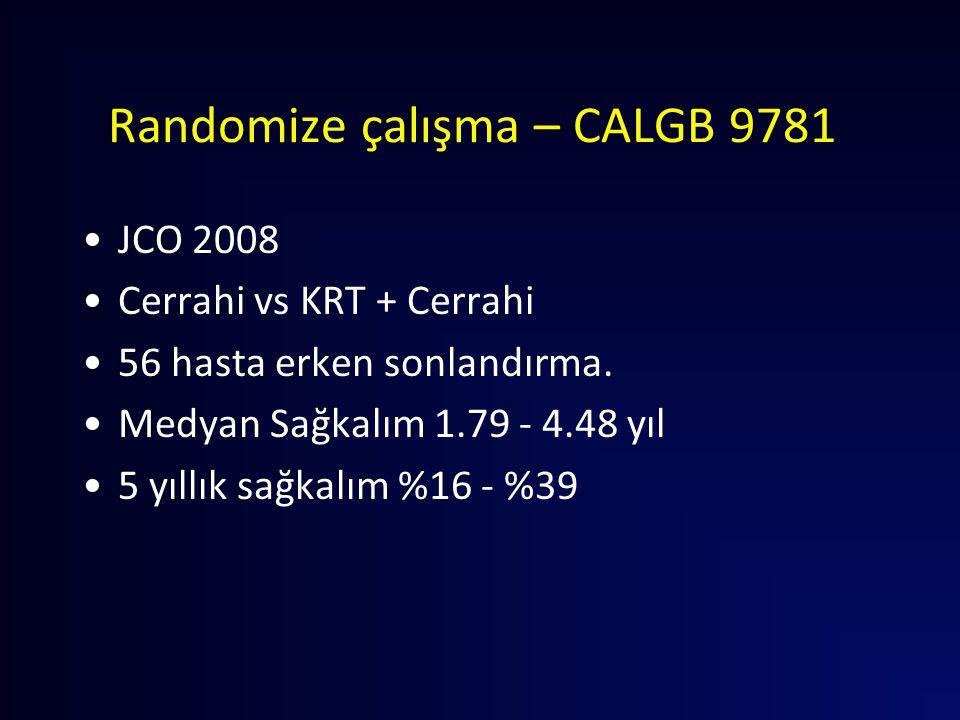 Randomize çalışma – CALGB 9781