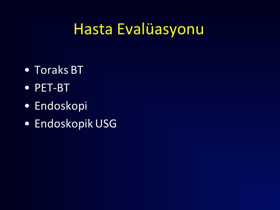 Hasta Evalüasyonu Toraks BT PET-BT Endoskopi Endoskopik USG