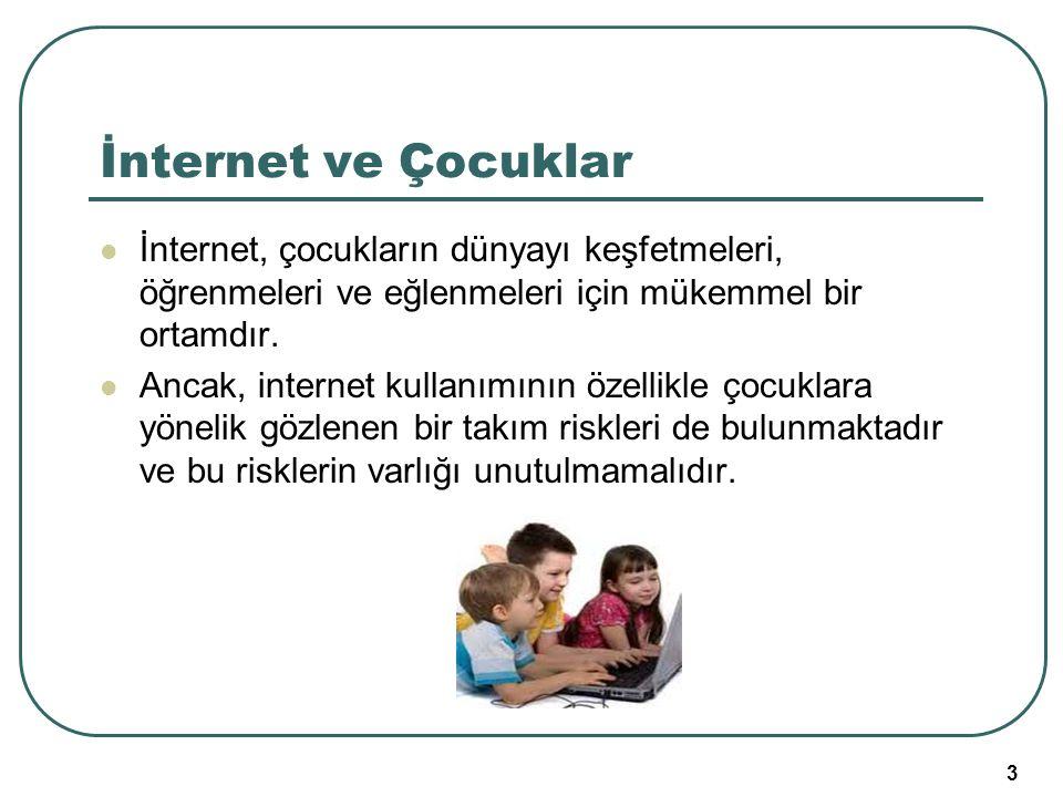 İnternet ve Çocuklar İnternet, çocukların dünyayı keşfetmeleri, öğrenmeleri ve eğlenmeleri için mükemmel bir ortamdır.
