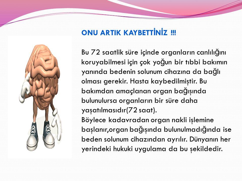 ONU ARTIK KAYBETTİNİZ !!.