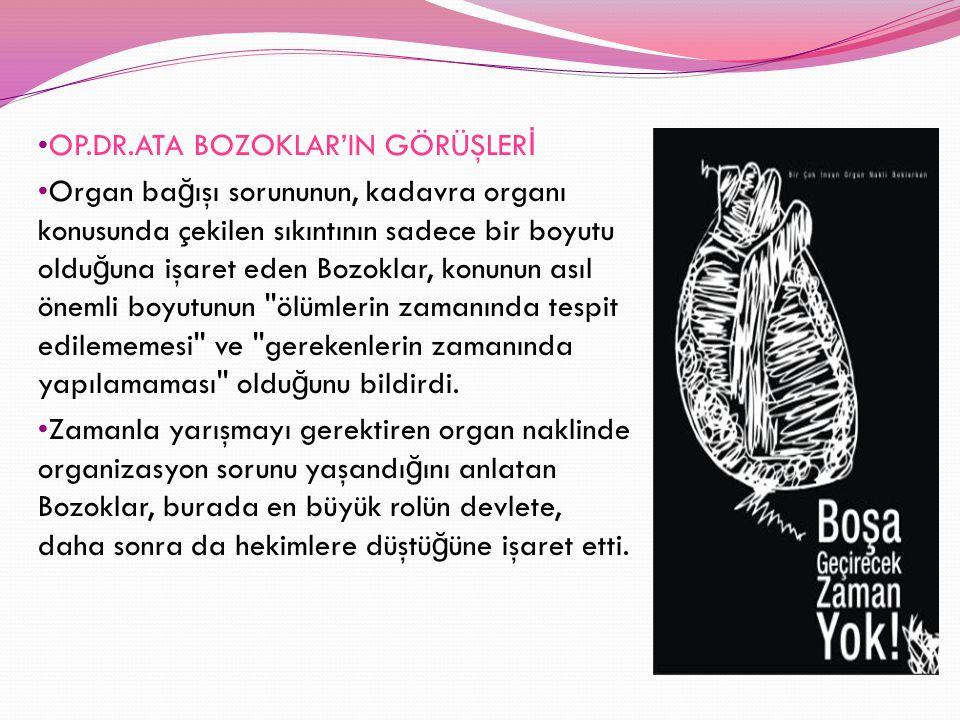 OP.DR.ATA BOZOKLAR'IN GÖRÜŞLERİ