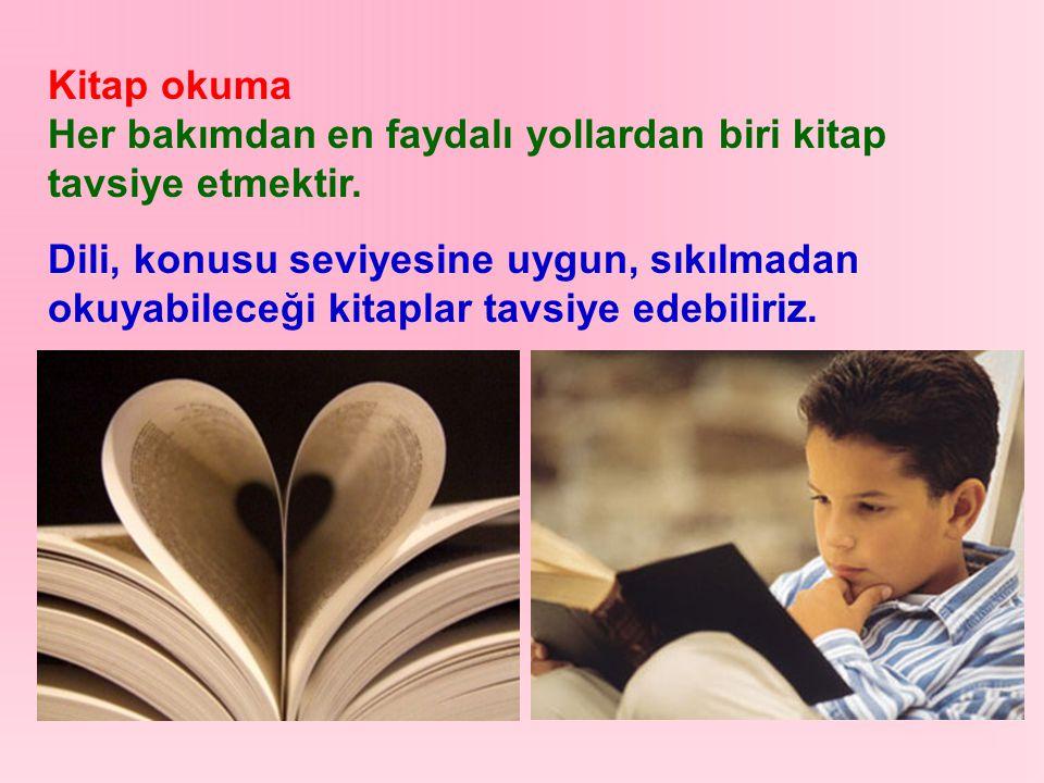 Kitap okuma Her bakımdan en faydalı yollardan biri kitap tavsiye etmektir.