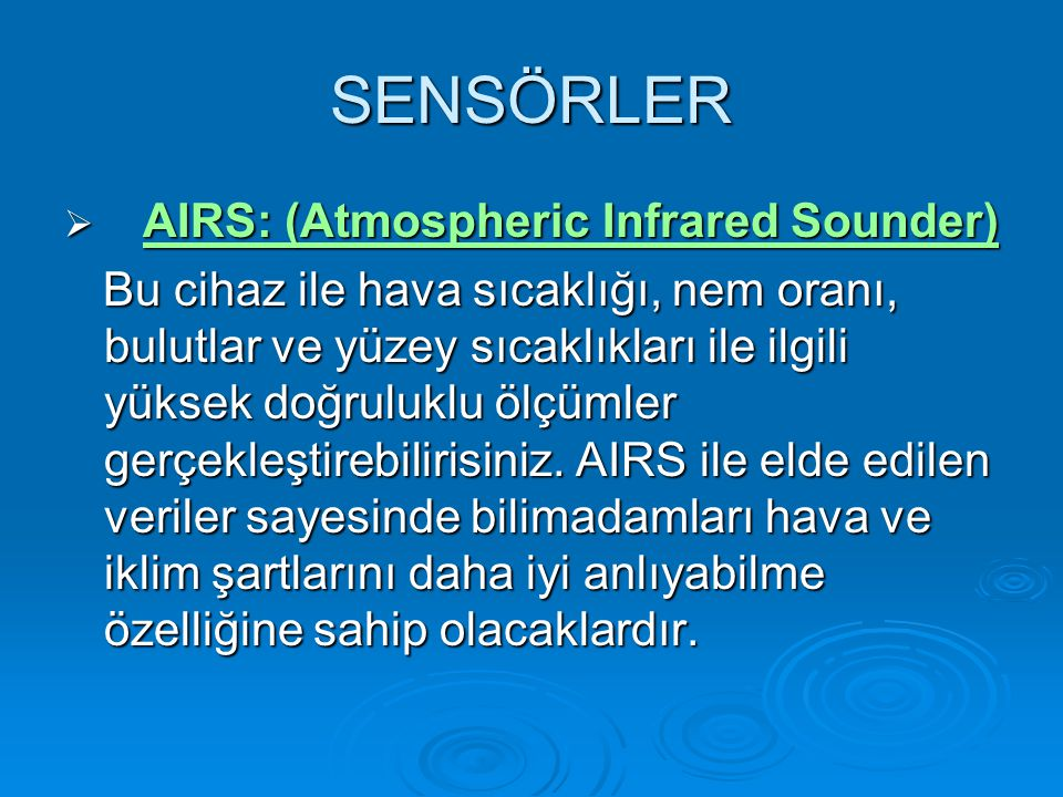 SENSÖRLER AIRS: (Atmospheric Infrared Sounder)