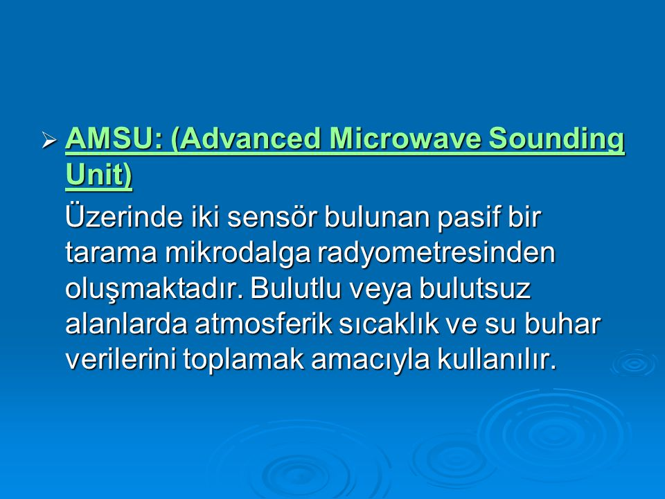 AMSU: (Advanced Microwave Sounding Unit)