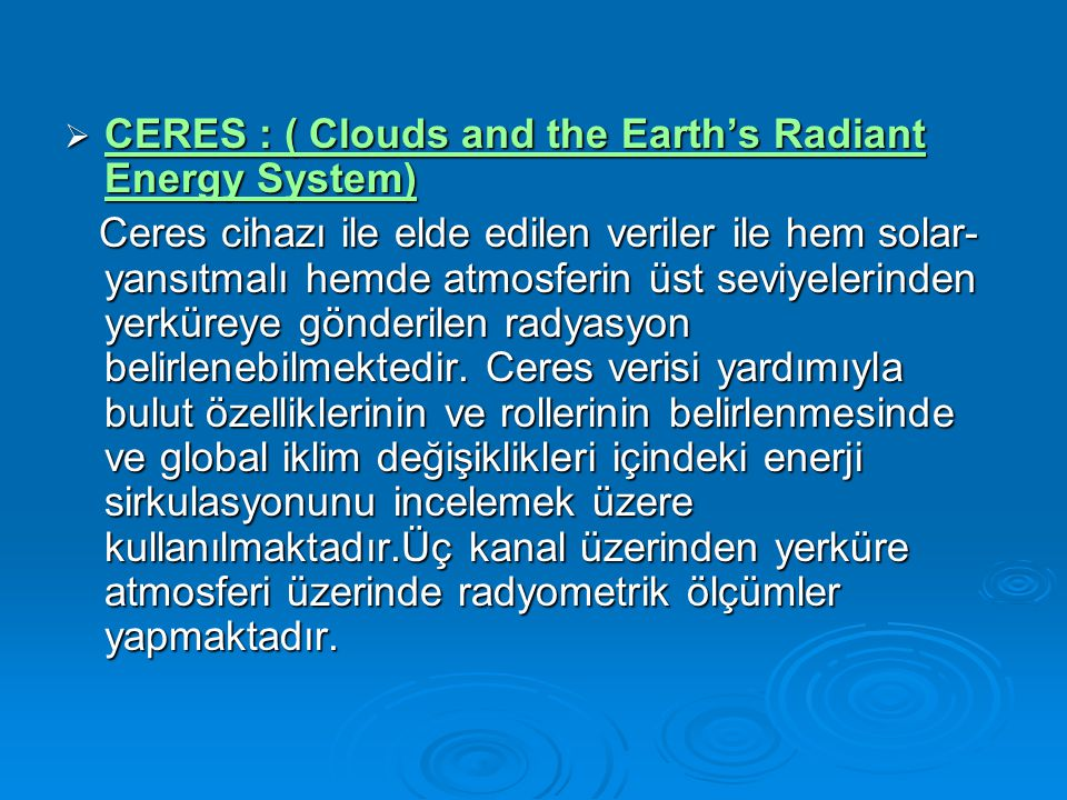CERES : ( Clouds and the Earth's Radiant Energy System)
