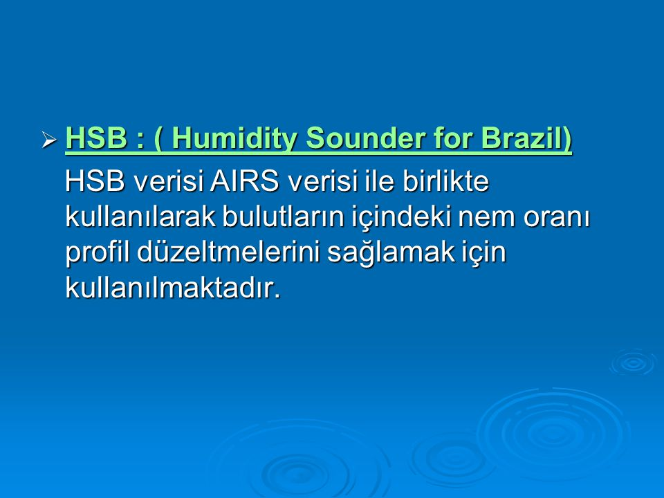 HSB : ( Humidity Sounder for Brazil)