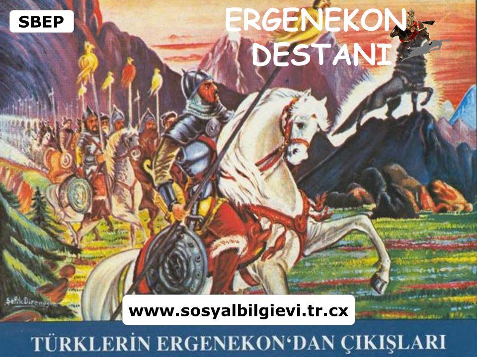 SBEP ERGENEKON DESTANI www.sosyalbilgievi.tr.cx