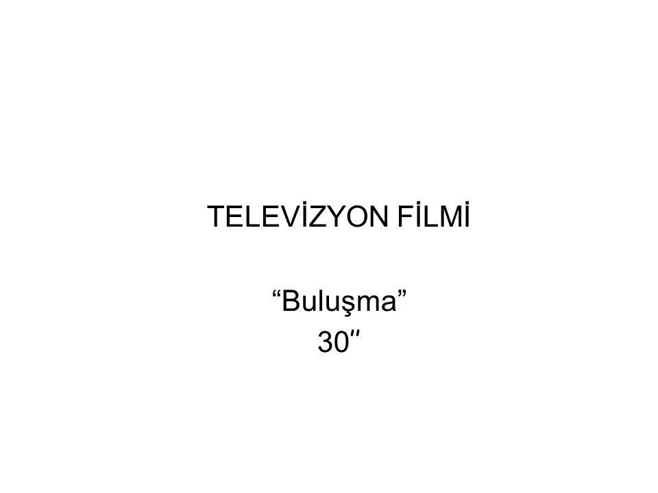 TELEVİZYON FİLMİ Buluşma 30''