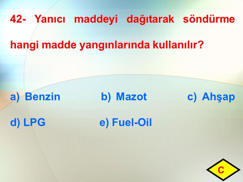 a) Benzin b) Mazot c) Ahşap d) LPG e) Fuel-Oil