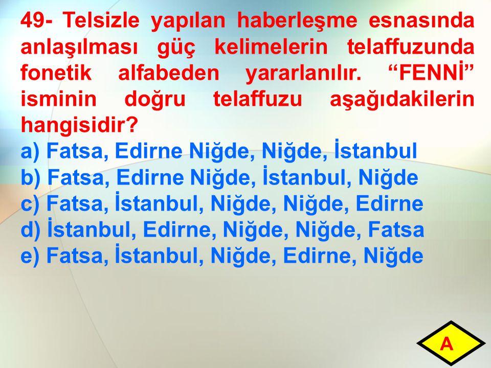 a) Fatsa, Edirne Niğde, Niğde, İstanbul