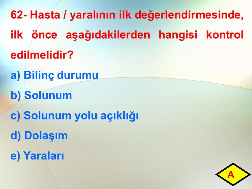 c) Solunum yolu açıklığı d) Dolaşım e) Yaraları