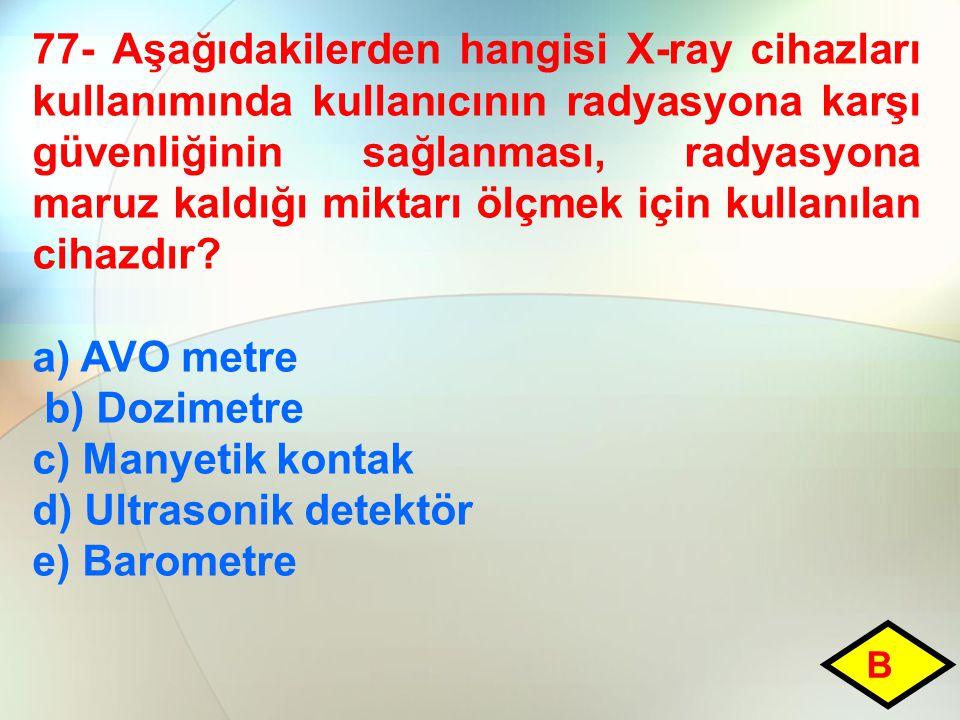 d) Ultrasonik detektör e) Barometre