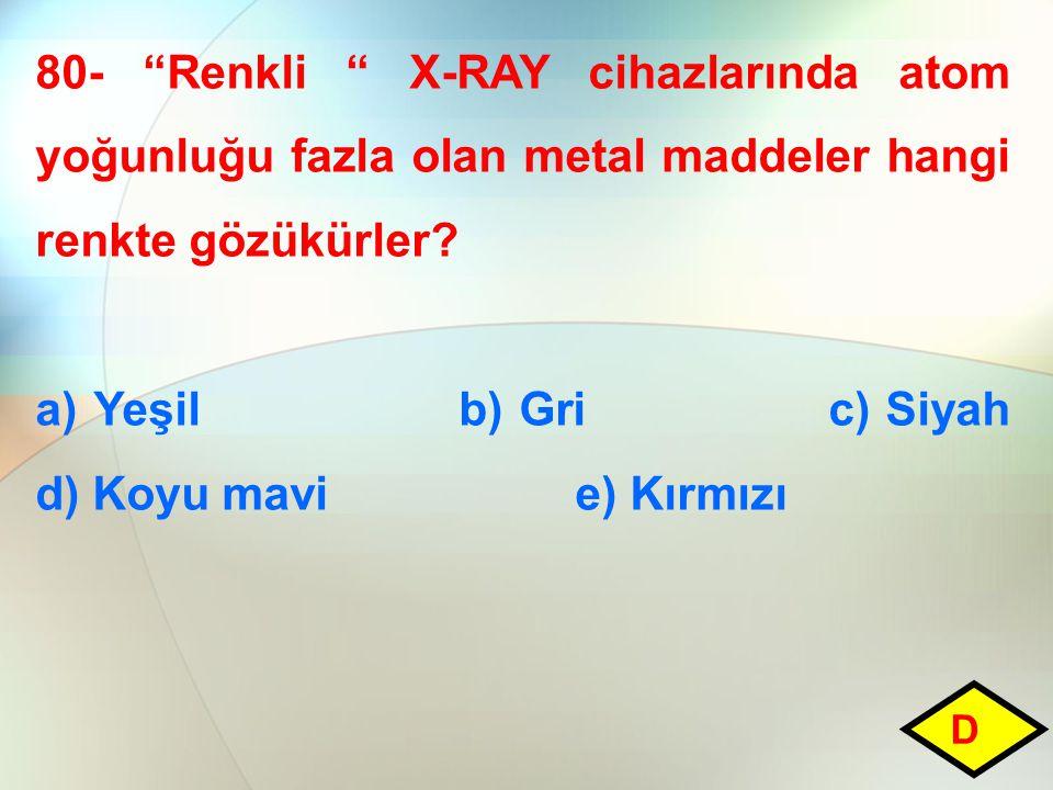 a) Yeşil b) Gri c) Siyah d) Koyu mavi e) Kırmızı