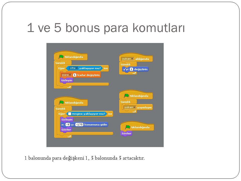 1 ve 5 bonus para komutları