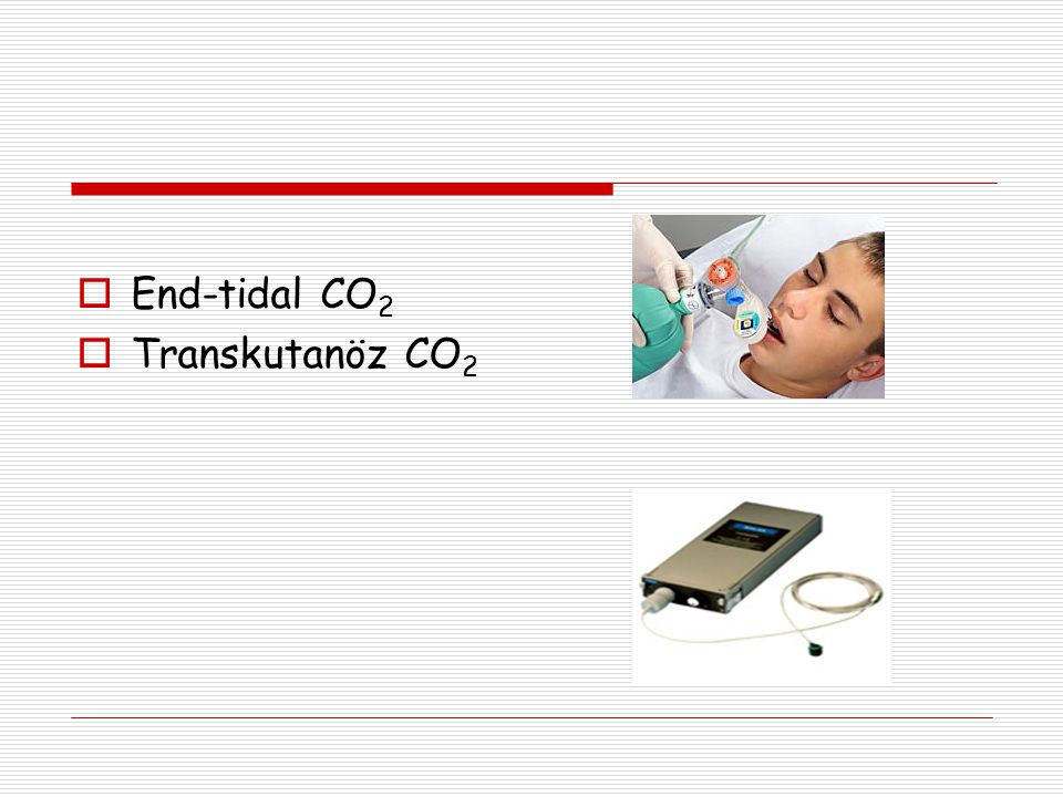End-tidal CO2 Transkutanöz CO2