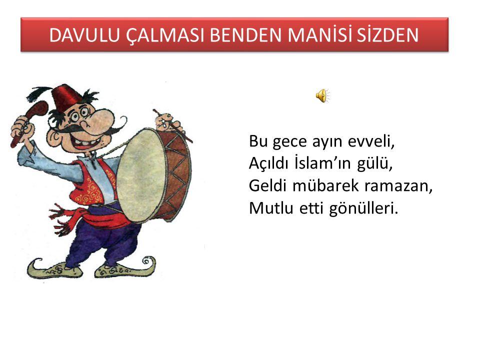 DAVULU ÇALMASI BENDEN MANİSİ SİZDEN