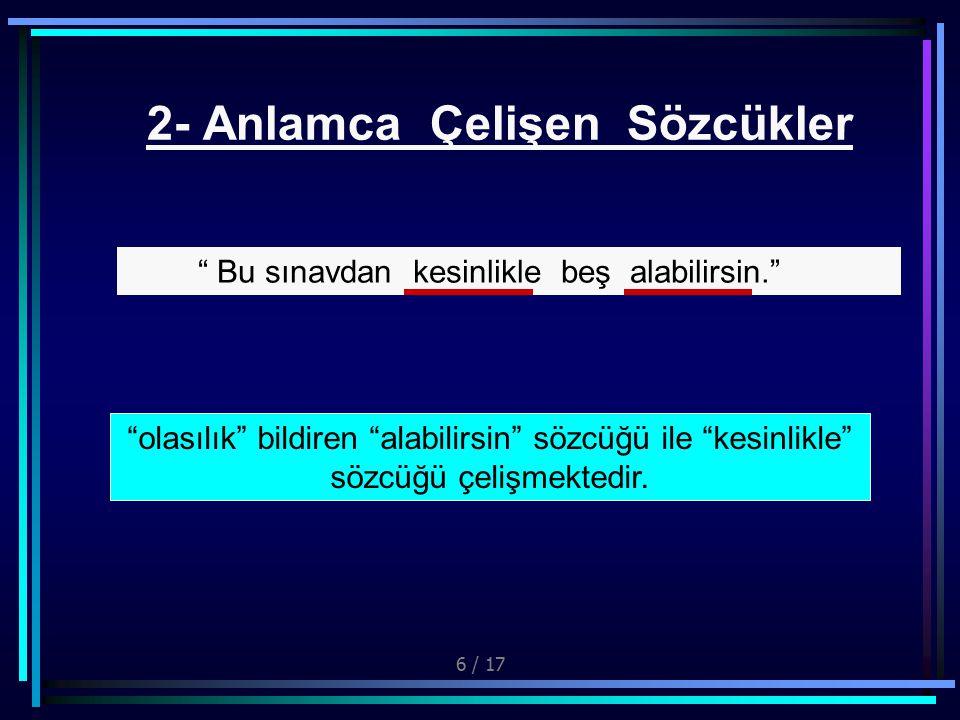 2- Anlamca Çelişen Sözcükler