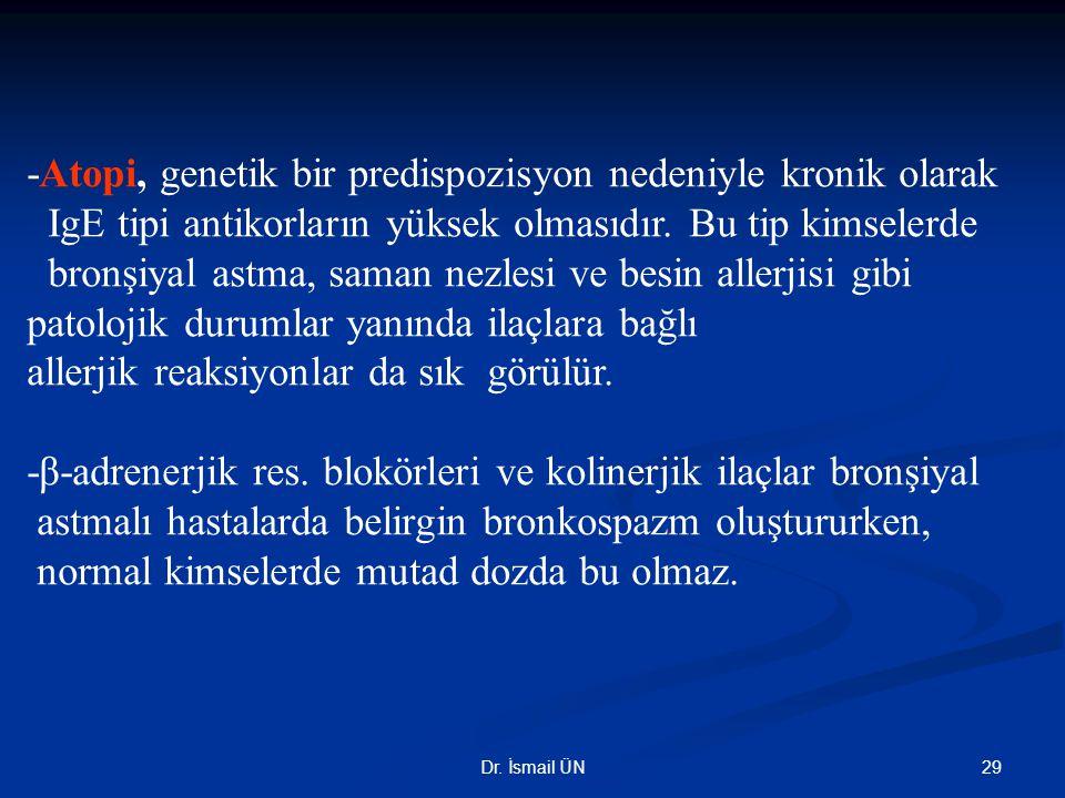 -Atopi, genetik bir predispozisyon nedeniyle kronik olarak