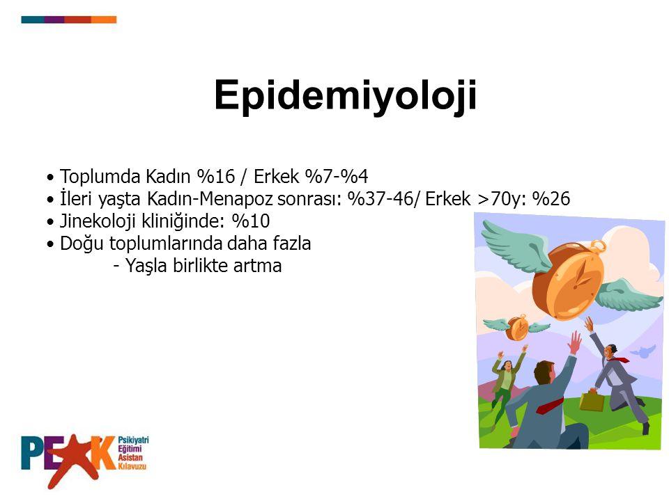 Epidemiyoloji Toplumda Kadın %16 / Erkek %7-%4