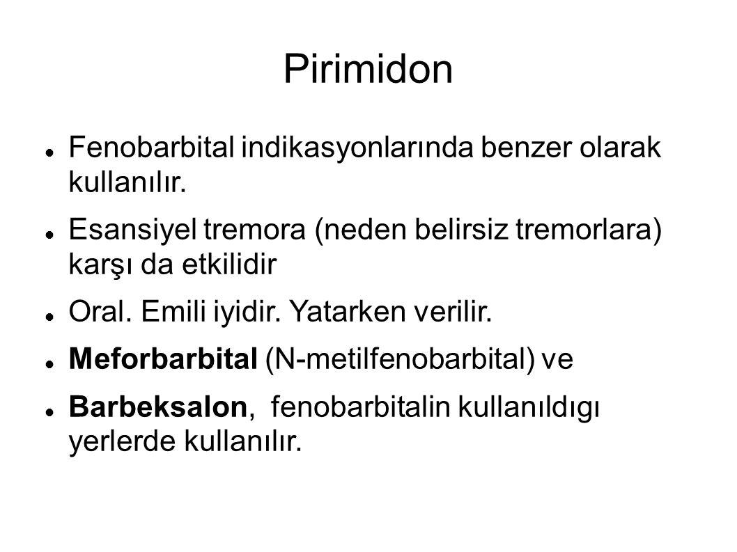 Pirimidon Fenobarbital indikasyonlarında benzer olarak kullanılır.