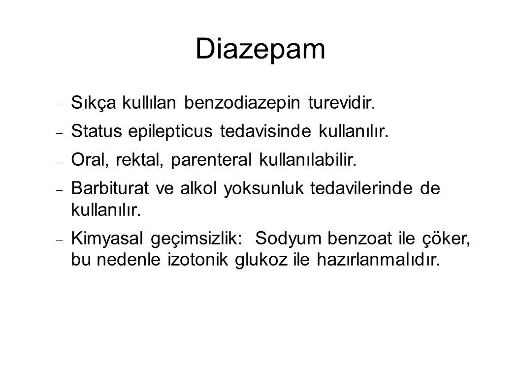 Diazepam Sıkça kullılan benzodiazepin turevidir.