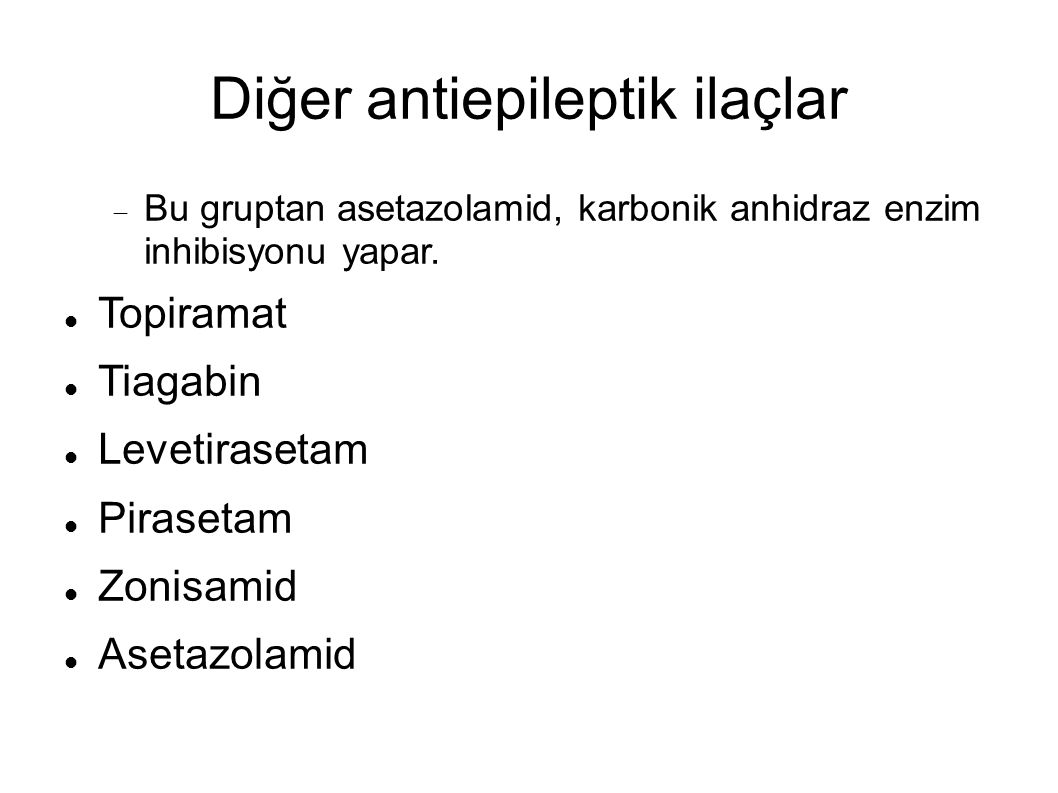 Diğer antiepileptik ilaçlar