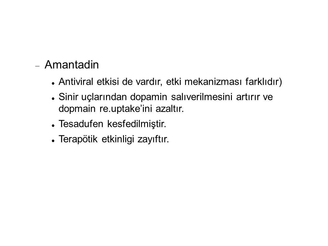 Amantadin Antiviral etkisi de vardır, etki mekanizması farklıdır)