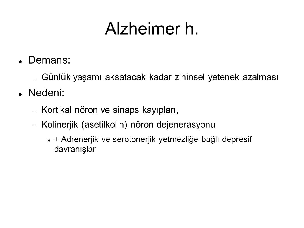 Alzheimer h. Demans: Nedeni: