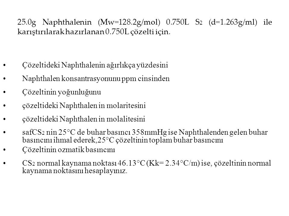 25. 0g Naphthalenin (Mw=128. 2g/mol) 0. 750L S2 (d=1