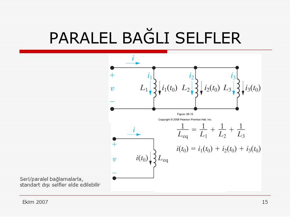 PARALEL BAĞLI SELFLER Seri/paralel bağlamalarla,
