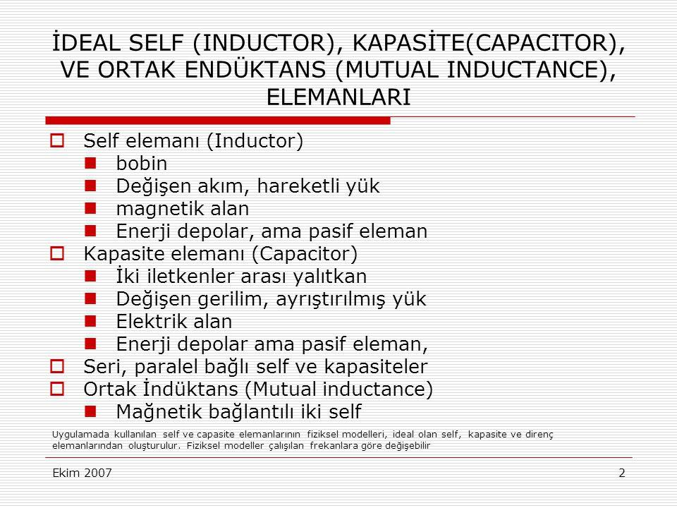 İDEAL SELF (INDUCTOR), KAPASİTE(CAPACITOR), VE ORTAK ENDÜKTANS (MUTUAL INDUCTANCE), ELEMANLARI