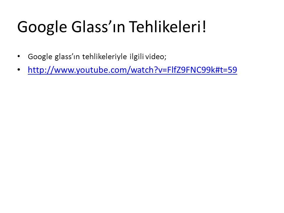 Google Glass'ın Tehlikeleri!