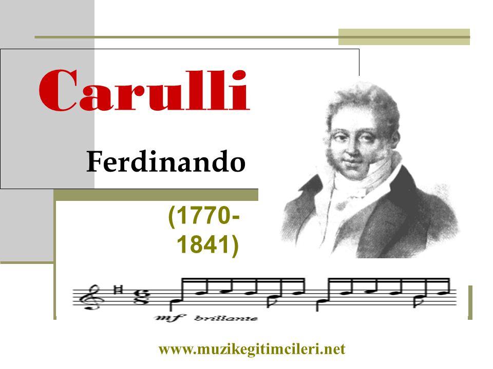 Carulli Ferdinando (1770-1841) www.muzikegitimcileri.net