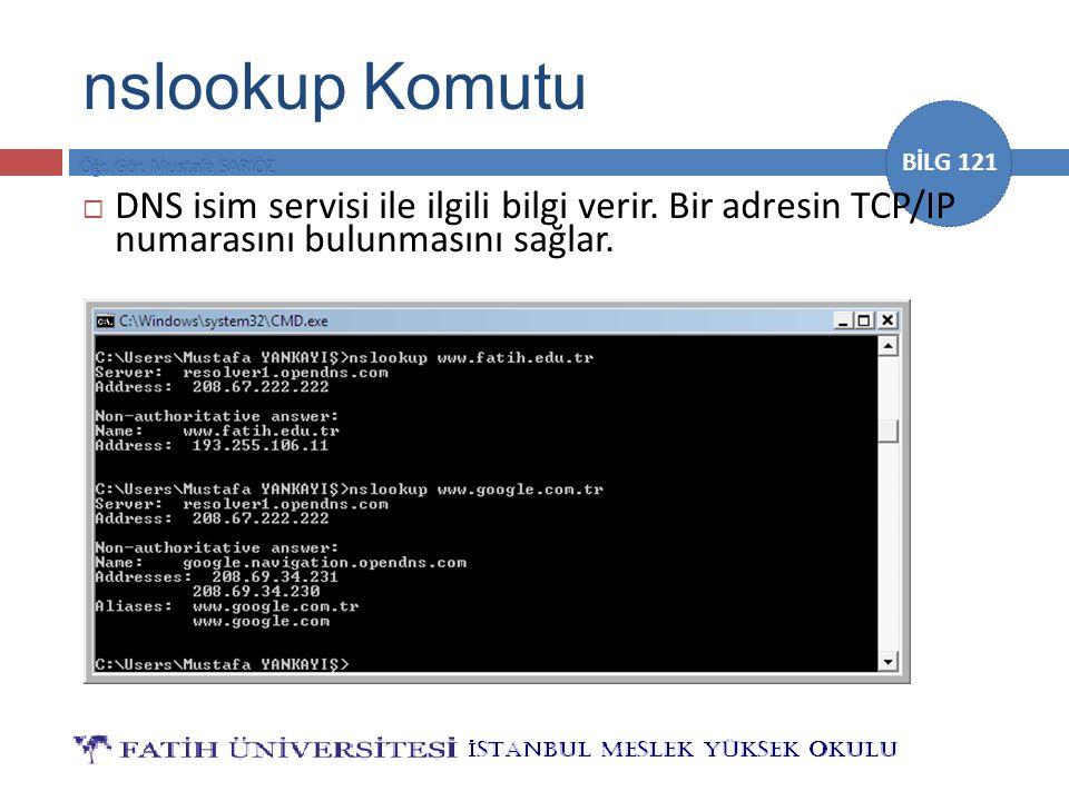 nslookup Komutu DNS isim servisi ile ilgili bilgi verir.