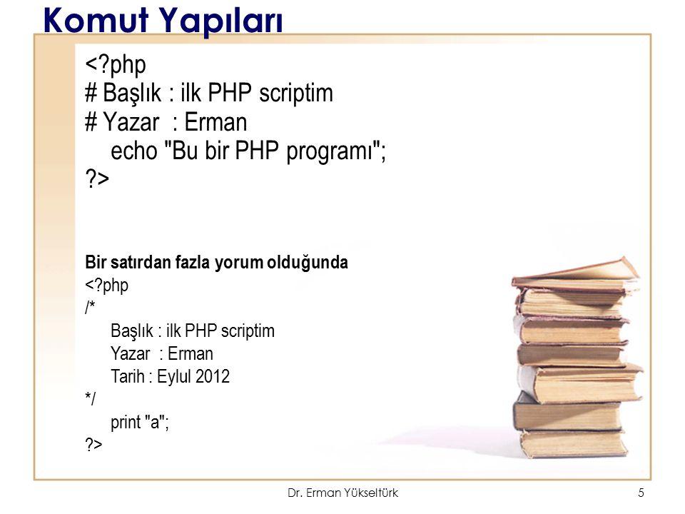 Komut Yapıları < php # Başlık : ilk PHP scriptim # Yazar : Erman