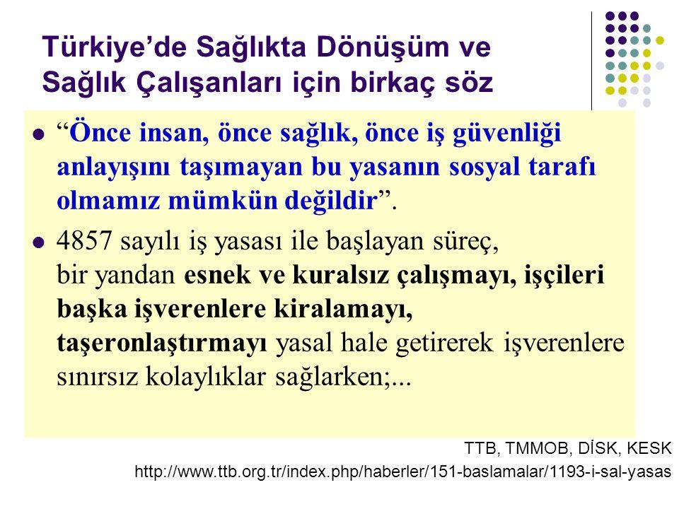 Türkiye'de Sağlıkta Dönüşüm ve Sağlık Çalışanları için birkaç söz