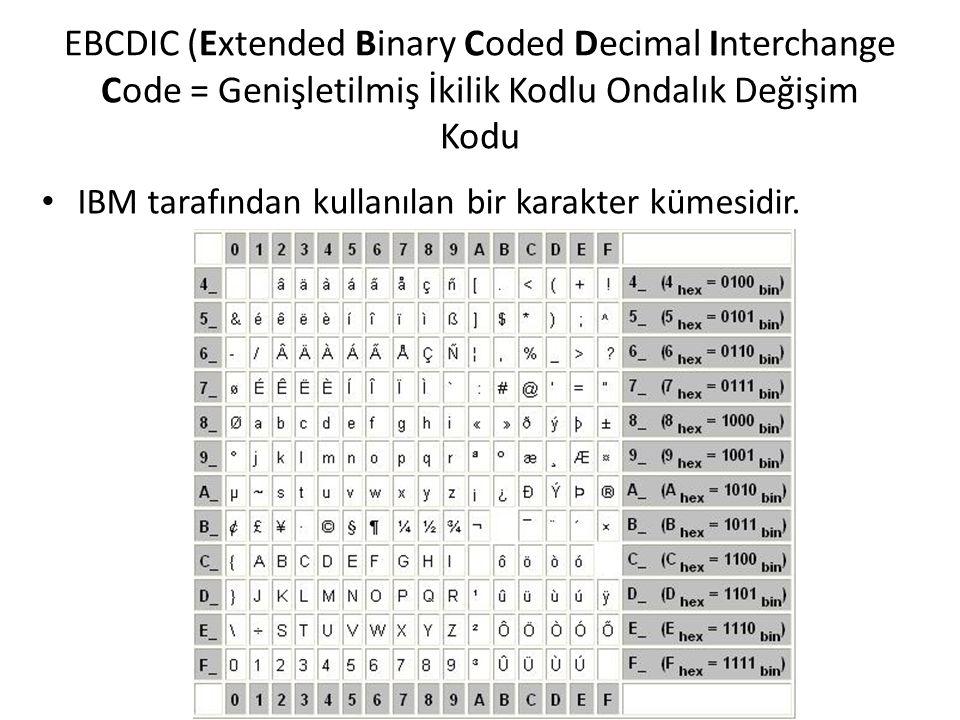 EBCDIC (Extended Binary Coded Decimal Interchange Code = Genişletilmiş İkilik Kodlu Ondalık Değişim Kodu