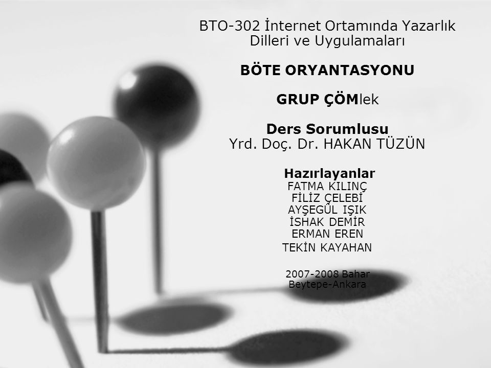 BTO-302 İnternet Ortamında Yazarlık Dilleri ve Uygulamaları BÖTE ORYANTASYONU GRUP ÇÖMlek Ders Sorumlusu Yrd.