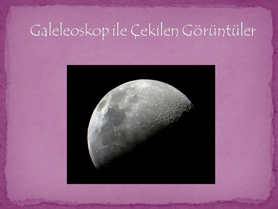 Galeleoskop ile Çekilen Görüntüler