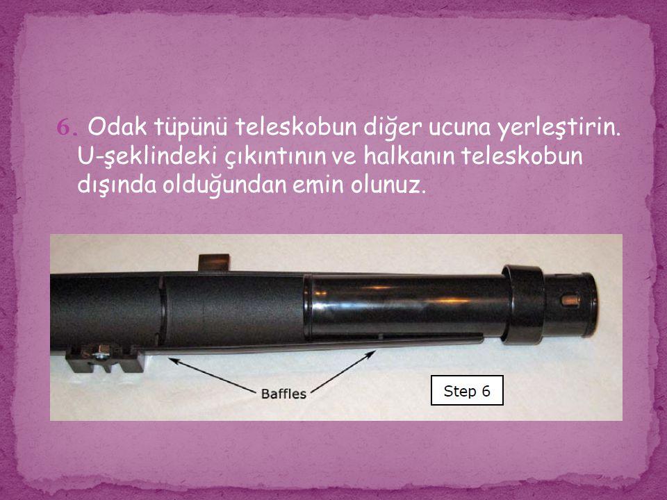 6. Odak tüpünü teleskobun diğer ucuna yerleştirin