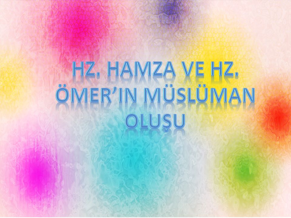 Hz. HAMZA Ve Hz. Ömer'in müslüman oluşu