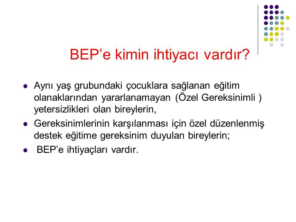 BEP'e kimin ihtiyacı vardır