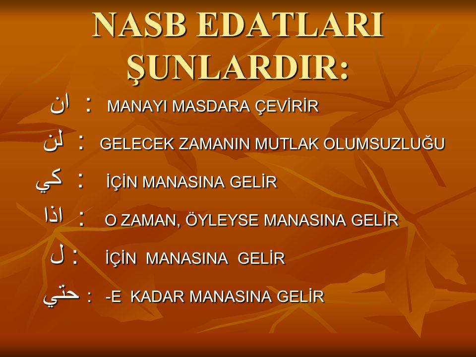 NASB EDATLARI ŞUNLARDIR: