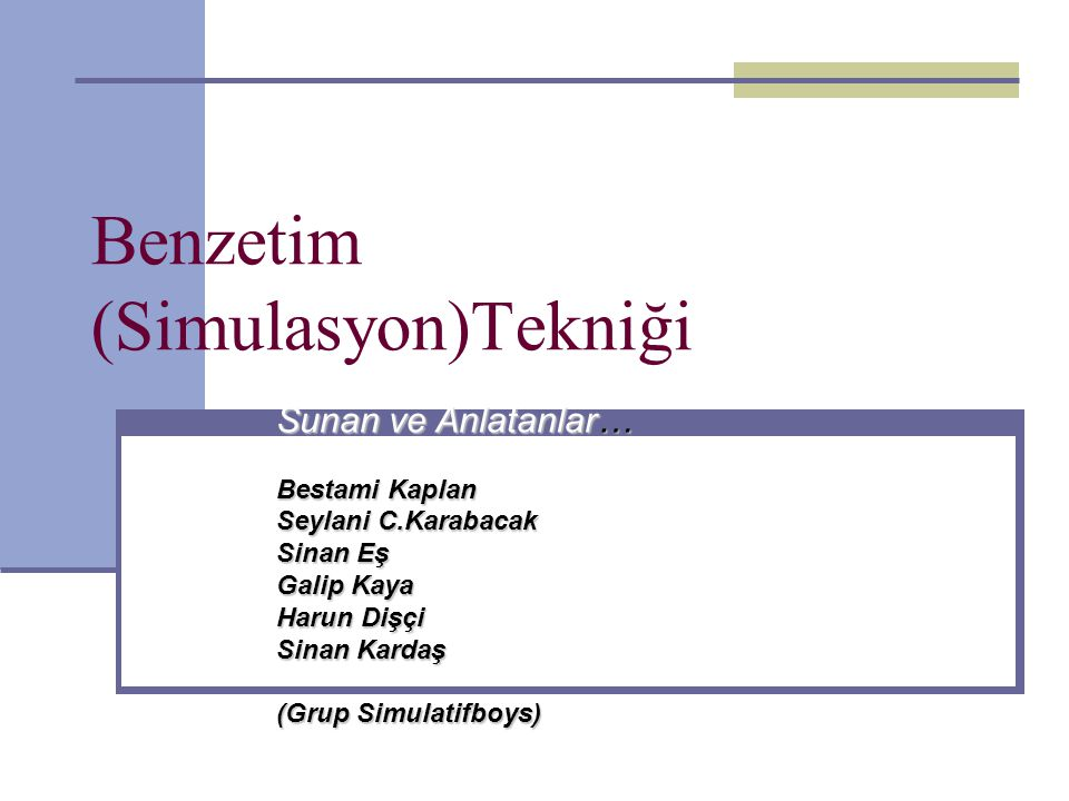 Benzetim (Simulasyon)Tekniği