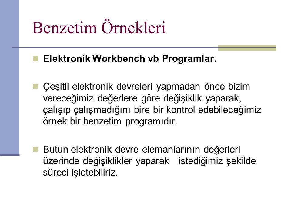 Benzetim Örnekleri Elektronik Workbench vb Programlar.
