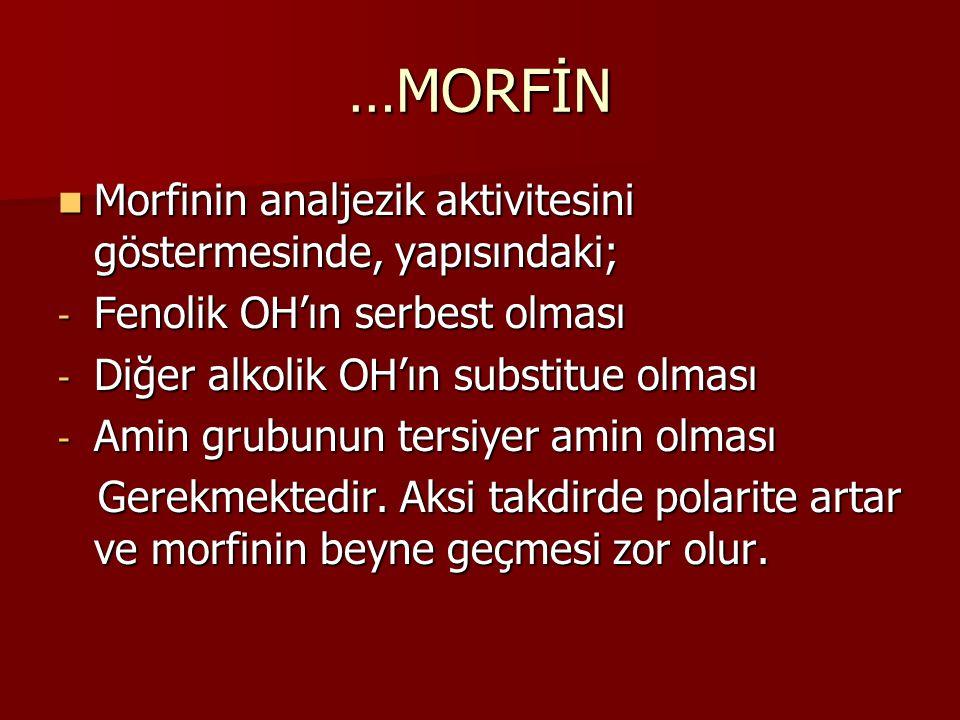 …MORFİN Morfinin analjezik aktivitesini göstermesinde, yapısındaki;
