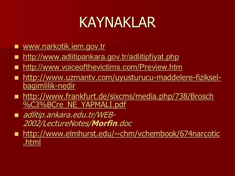 KAYNAKLAR www.narkotik.iem.gov.tr