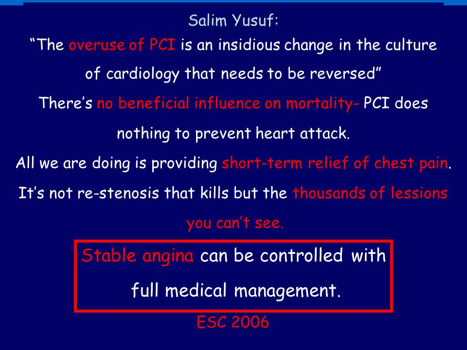 Salim Yusuf: The overuse of PCI is an insidious change in the culture. of cardiology that needs to be reversed